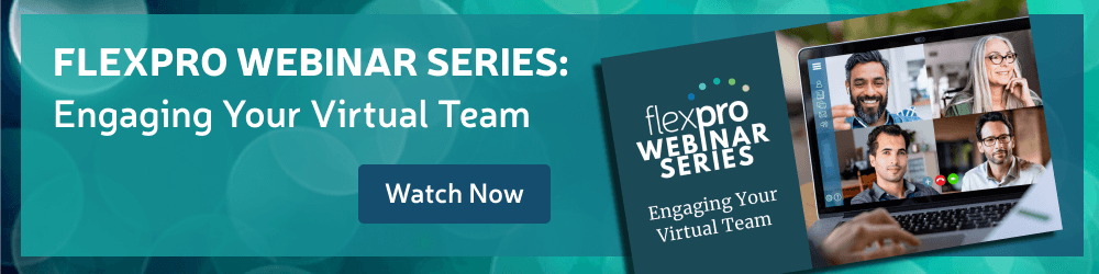 FlexPro Webinar Series: Engaging Your Virtual Team